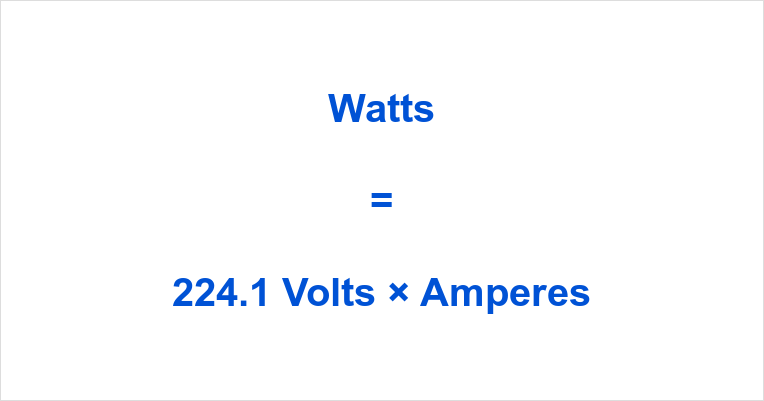 224.1 Volts to Watts
