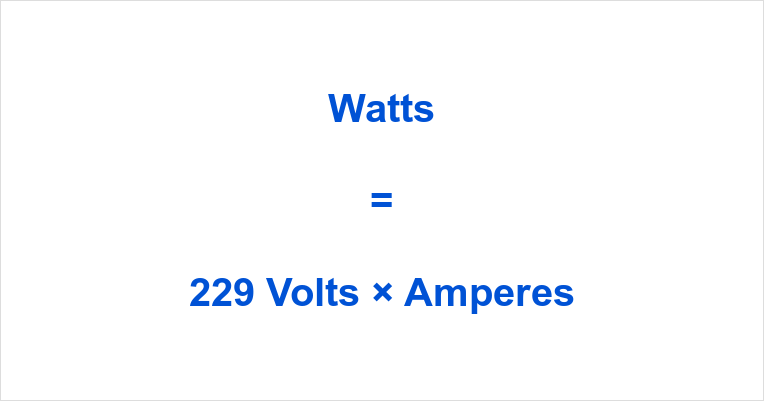 229 Volts to Watts