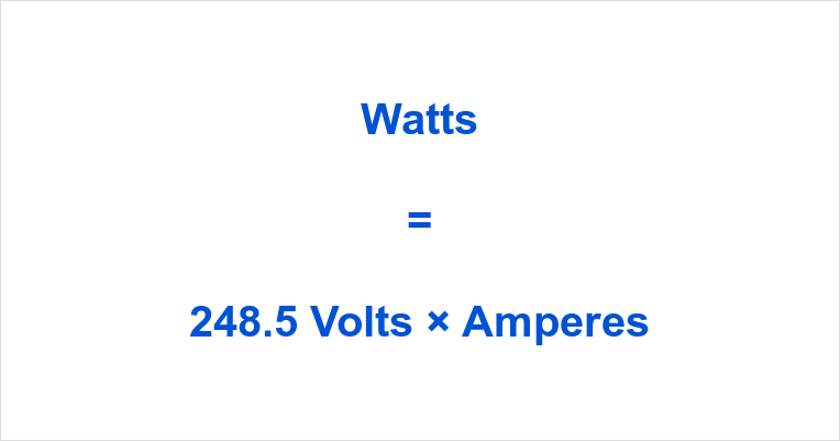 248.5 Volts to Watts