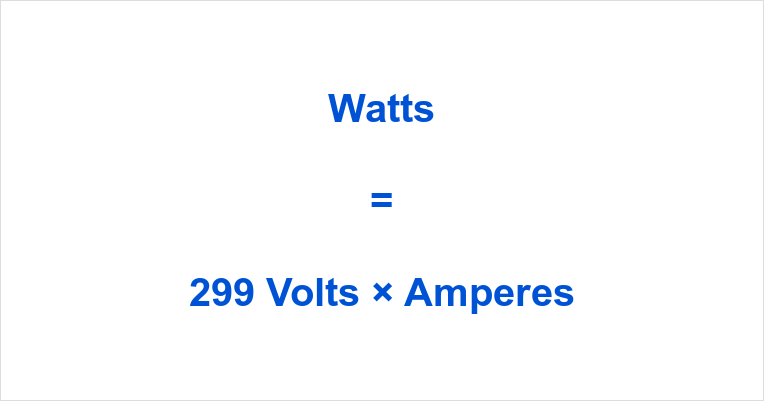 299 Volts to Watts