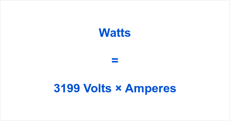 3199 Volts to Watts