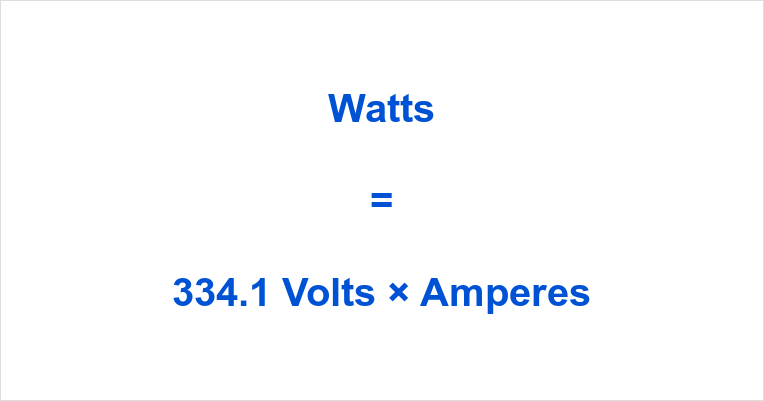 334.1 Volts to Watts