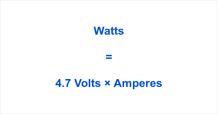 4.7 Volts to Watts
