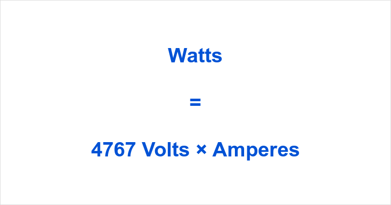 4767 Volts to Watts