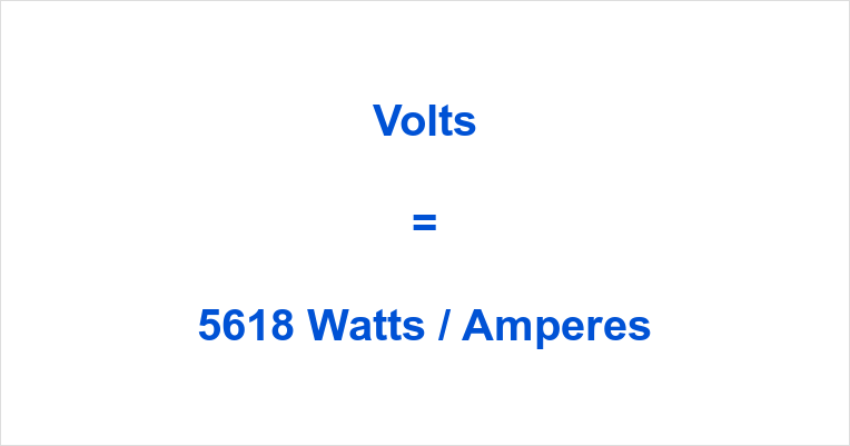 5618 Watts to Volts