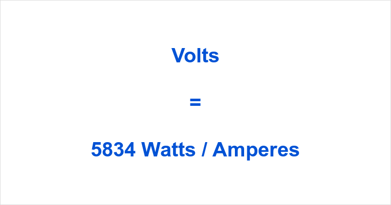 5834 Watts to Volts