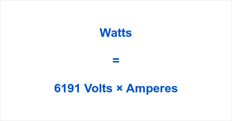 6191 Volts to Watts