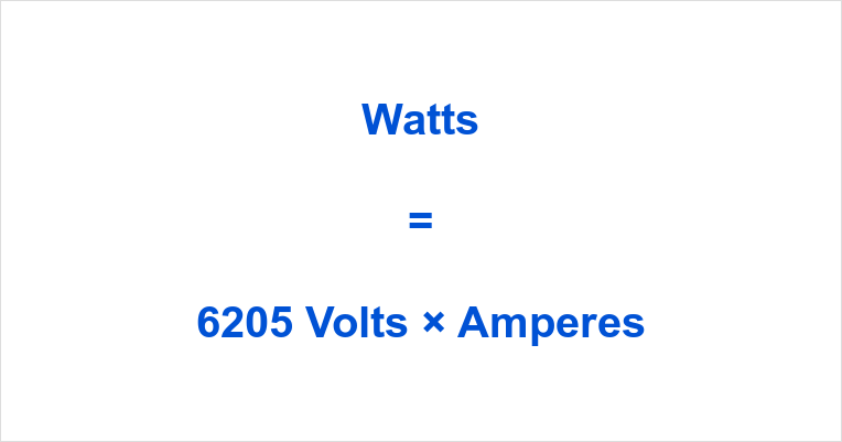 6205 Volts to Watts
