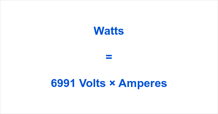 6991 Volts to Watts