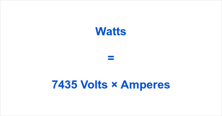 7435 Volts to Watts