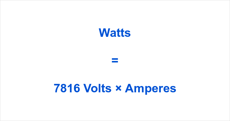 7816 Volts to Watts