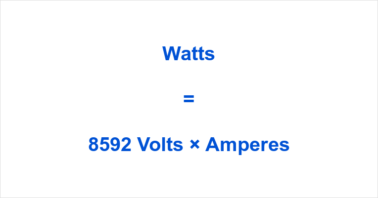 8592 Volts to Watts