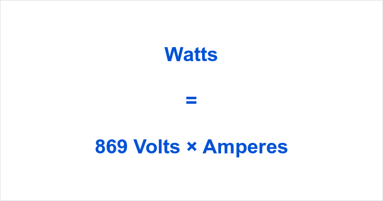 869 Volts to Watts