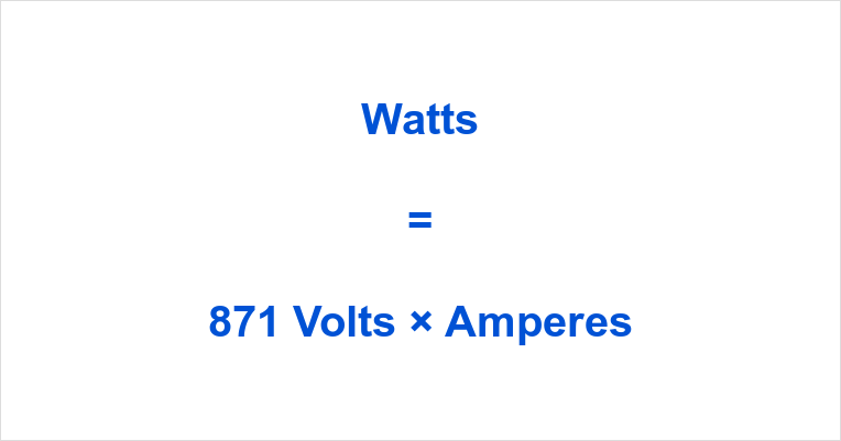 871 Volts to Watts