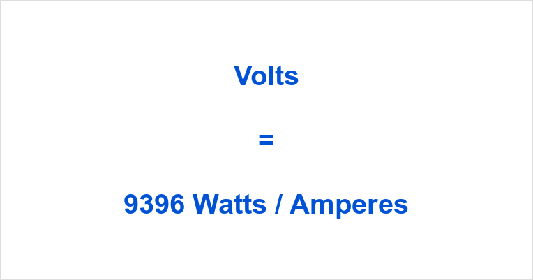 9396 Watts to Volts