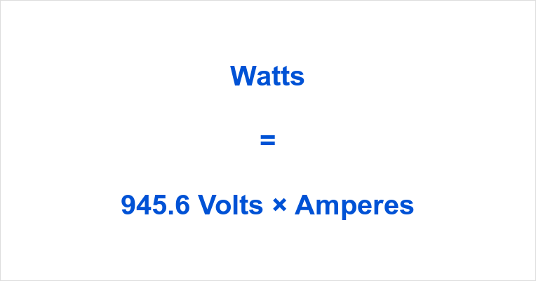 945.6 Volts to Watts