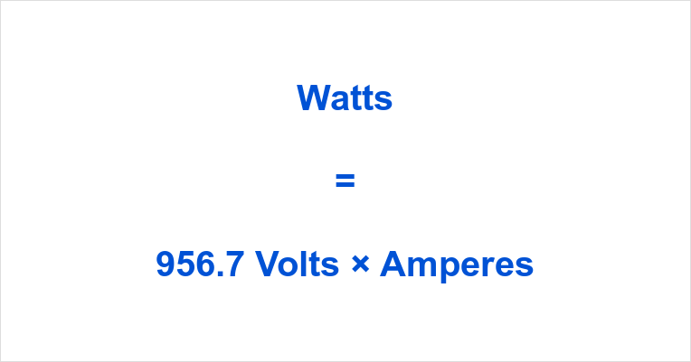 956.7 Volts to Watts