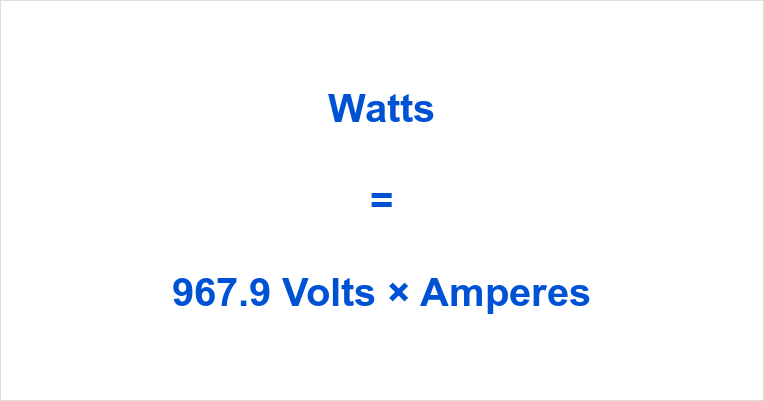 967.9 Volts to Watts